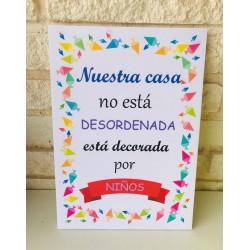 Cartel Nuestra casa no está desordenada, está decorada por niños